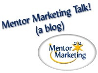 Mentor Marketing Talk! (a blog)